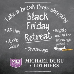 "Michael Duru Clothiers is offering customers a neighborly ""retreat"" from shopping at his Shrewsbury store on Black Friday."