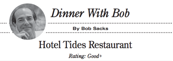 Dinner with Bob: Hotel Tides Restaurant, rated Good+