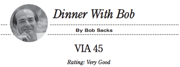 Dinner With Bob: Via 45. Rating: Very Good