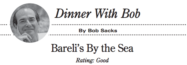 Dinner With Bob: Bareli's By the Sea