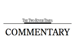 The Two River Times | Letters & Commentary